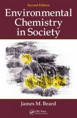 Environmental Chemistry in Society, Second Edition 2nd Edition 9781439892671 1439892679