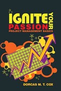 Ignite Your Passion 1st Edition 9781463408244 1463408242