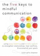 The Five Keys to Mindful Communication 1st Edition 9781590309414 1590309413