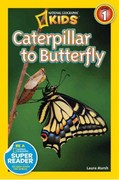 National Geographic Readers: Caterpillar to Butterfly 1st Edition 9781426309205 1426309201
