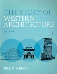 The Story of Western Architecture 4th Edition 9781408128138 1408128136