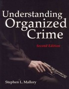 Understanding Organized Crime (Criminal Justice Illuminated) 2nd Edition 9781449648046 1449648045