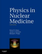 Physics in Nuclear Medicine 4th Edition 9781416051985 1416051988
