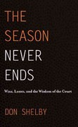 The Season Never Ends 1st Edition 9781935098690 1935098691