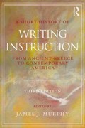 A Short History of Writing Instruction 3rd edition 9780415897457 0415897459
