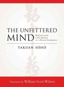 The Unfettered Mind 1st Edition 9781590309865 1590309863