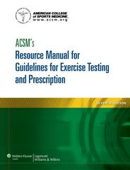 ACSM's Resource Manual for Guidelines for Exercise Testing and Prescription (Ascms Resource Manual for Guidlies for Exercise Testing and Prescription) 7th Edition 9781609139568 1609139569