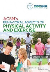 ACSM's Behavioral Aspects of Physical Activity and Exercise 1st Edition 9781451132113 1451132115