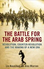 The Battle for the Arab Spring 1st Edition 9780300184907 0300184905