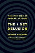 The Net Delusion 1st Edition 9781610391061 1610391063