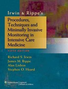 Irwin & Rippe's Procedures, Techniques and Minimally Invasive Monitoring in Intensive Care Medicine 5th Edition 9781451146813 1451146817