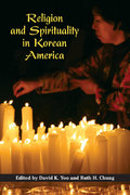 Religion and Spirituality in Korean America 0 9780252032332 0252032330