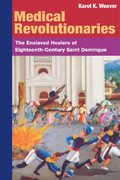 MEDICAL REVOLUTIONARIES 1st Edition 9780252073212 0252073215
