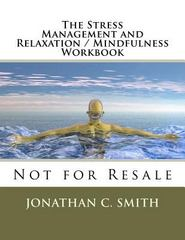 The Stress Management and Relaxation / Mindfulness Workbook 1st Edition 9781463623739 1463623739