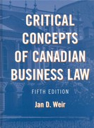 Critical Concepts of Canadian Business Law 5th edition 9780558746384 0558746381