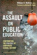 The Assault on Public Education 1st Edition 9780807752548 0807752541
