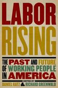 Labor Rising 1st Edition 9781595587985 1595587985