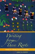 Writing from These Roots 1st Edition 9780824836153 0824836154