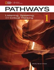 Pathways 1: Listening, Speaking, and Critical Thinking 1st Edition 9781111350369 1111350361