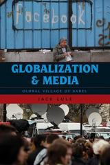 Globalization and Media 1st Edition 9780742568365 0742568369