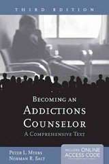 Becoming an Addictions Counselor: A Comprehensive Text 3rd Edition 9781449632144 1449632149