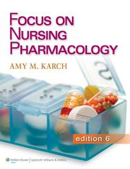 Focus on Nursing Pharmacology 6th Edition 9781451128345 1451128347