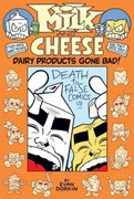 Milk and Cheese: Dairy Products Gone Bad 0 9781595828057 1595828052