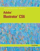 Adobe Illustrator CS6 Illustrated with Online Creative Cloud Updates (Adobe Cs6 by Course Technology) 1st Edition 9781133526407 1133526403