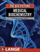 Medical Biochemistry: The Big Picture 1st Edition 9780071637916 0071637915