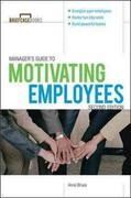 Manager's Guide to Motivating Employees 2/E 2nd Edition 9780071775687 0071775684