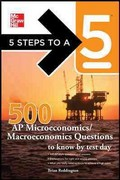 5 Steps to a 5 500 Must-Know AP Microeconomics/Macroeconomics Questions 1st Edition 9780071774505 0071774505