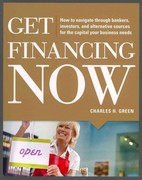 Get Financing Now: How to Navigate Through Bankers, Investors, and Alternative Sources for the Capital Your Business Needs 1st Edition 9780071780315 0071780319