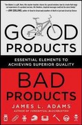 Good Products, Bad Products: Essential Elements to Achieving Superior Quality 1st Edition 9780071782401 0071782400