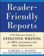 Reader-Friendly Reports: A No-nonsense Guide to Effective Writing for MBAs, Consultants, and Other Professionals 1st Edition 9780071782869 0071782869