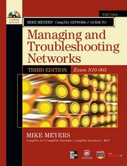 Mike Meyers' CompTIA Network+ Guide to Managing and Troubleshooting Networks (Exam N10-005) 3rd Edition 9780071789110 0071789111