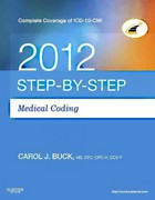 Step-by-Step Medical Coding 2012 Edition 1st Edition 9781455706228 1455706221