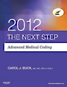 The Next Step, Advanced Medical Coding 2012 Edition 1st Edition 9781455706464 1455706469