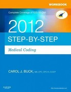 Workbook for Step-by-Step Medical Coding 2012 Edition 1st Edition 9781455707300 1455707309