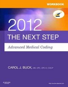 Workbook for The Next Step, Advanced Medical Coding 2012 Edition 1st Edition 9781455707676 1455707678
