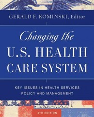 Changing the U.S. Health Care System 4th Edition 9781118418901 1118418905