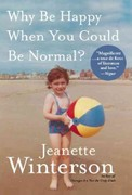 Why Be Happy When You Could Be Normal? 1st Edition 9780802194756 0802194753