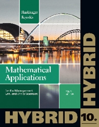 Mathematical Applications for the Management, Life, and Social Sciences, Hybrid (with Enhanced WebAssign with eBook LOE Printed Access Card for One-Term Math and Science) 10th Edition 9781133364832 1133364837