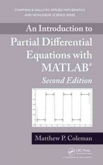 An Introduction to Partial Differential Equations with MATLAB, Second Edition 2nd Edition 9781439898475 1439898472