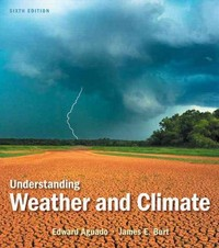 Understanding Weather and Climate 7th Edition 9780133943641 013394364X