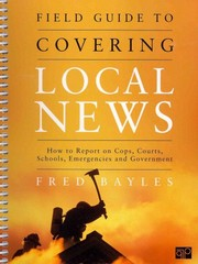 Field Guide to Covering Local News 1st Edition 9781608710010 1608710017