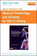 Medical Terminology Online for Medical Terminology and Anatomy for ICD-10 Coding (Access Code) 0 9781455707775 1455707775