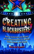 Creating Blockbusters! 1st Edition 9781455615292 1455615293
