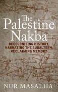 The Palestine Nakba 1st Edition 9781848139701 1848139705
