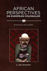 African Perspectives on European Colonialism 1st Edition 9780966020144 0966020146