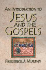 An Introduction to Jesus and the Gospels 1st Edition 9781426749155 1426749155
